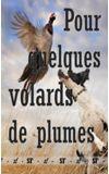 Image de couverture de Pour quelques volards de plumes