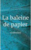Image de la liste La baleine de papier - Gobbolino