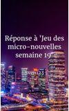 """Image de couverture de Réponse à """"Jeu des micro-nouvelles semaine 19"""""""