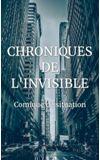 Image de couverture de CHRONIQUES DE L'INVISIBLE