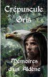 Image de couverture de Crépuscule Gris : Mémoires d'un Aldène - (Hors série défi)