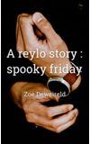 Image de couverture de A reylo story : spooky friday
