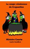 Image de couverture de La soupe vénéneuse de Crapautine