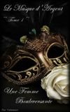 Image de couverture de Le Masque d'Argent ~ Tome 1 ~ Une Femme Bouleversante