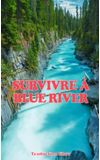 Image de couverture de Survivre à Blue River