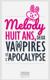 Image de couverture de Melody, huit ans, deux vampires et l'apocalypse