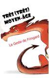 Image de couverture de Très (très) moyen-âge - La Geste de Fringard