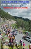 Image de couverture de LE TOUR DE FRANCE DES MICRONOUVELLES RÉGION OCCITANIE (semaine 1)