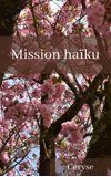 Image de couverture de Mission Haïku [terminé]