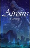 Image de couverture de Atroïns tome I : La mission
