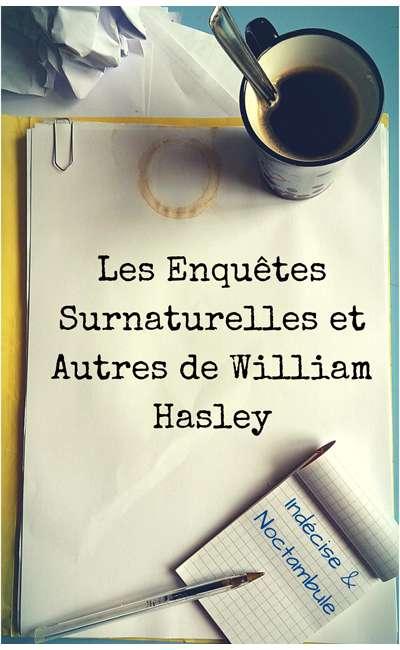 Image de couverture de Les Enquêtes Surnaturelles et Autres de William Hasley