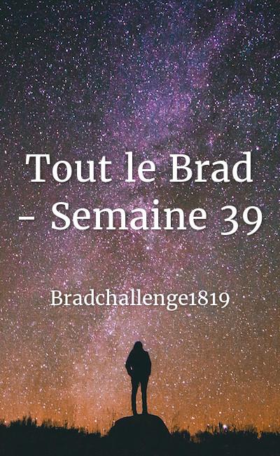 Image de couverture de Tout le Brad - Semaine 39