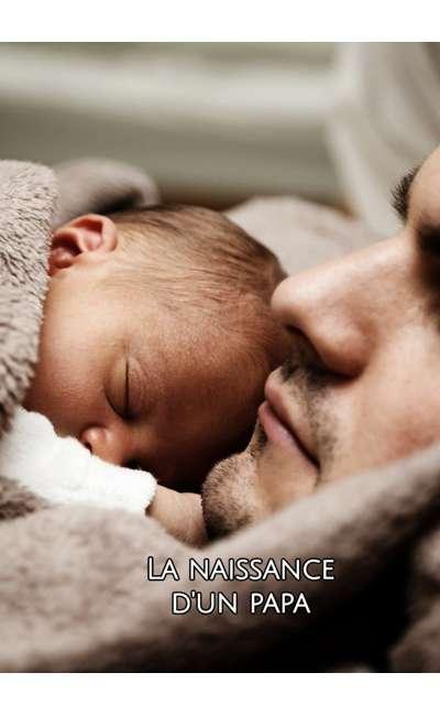 Image de couverture de La naissance d'un papa (Terminé)
