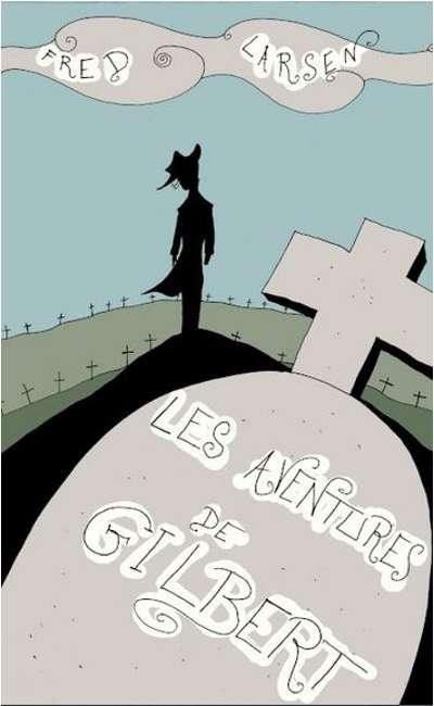 Image de couverture de Les aventures de Gilbert [Terminé]