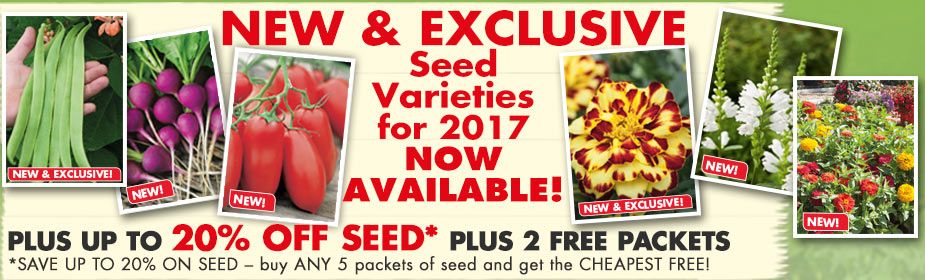 New and Exclusive Seed Varieties for 2017 - available now!
