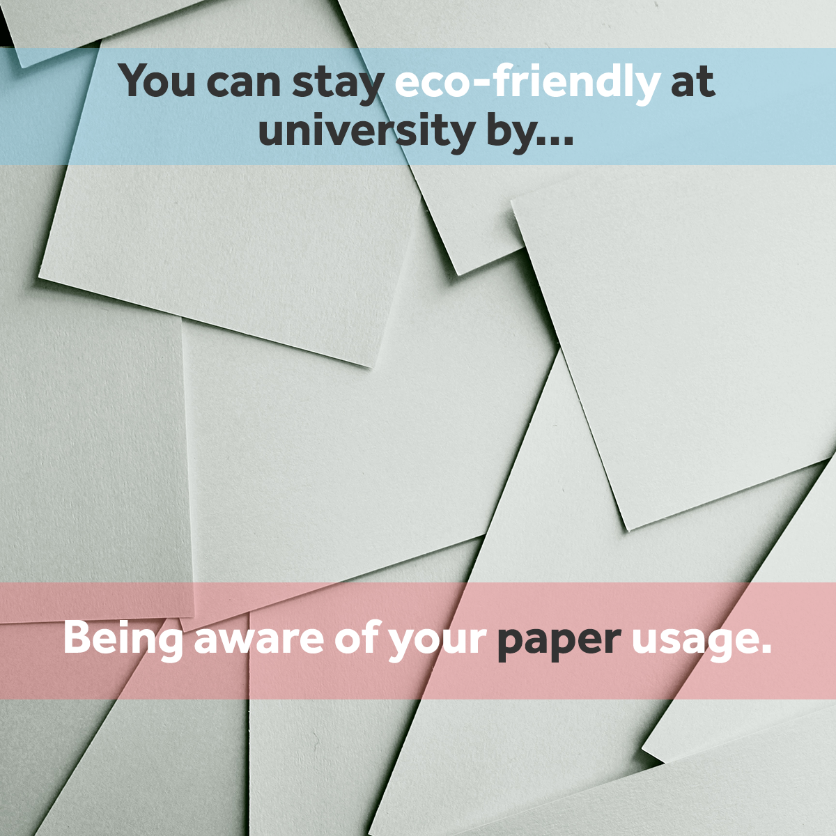 Reduce the amount of paper you use - eco friendly at university