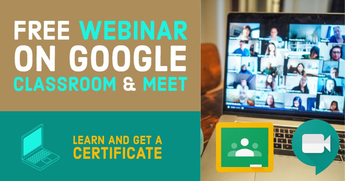 Free Webinars on Google Classroom & Meet