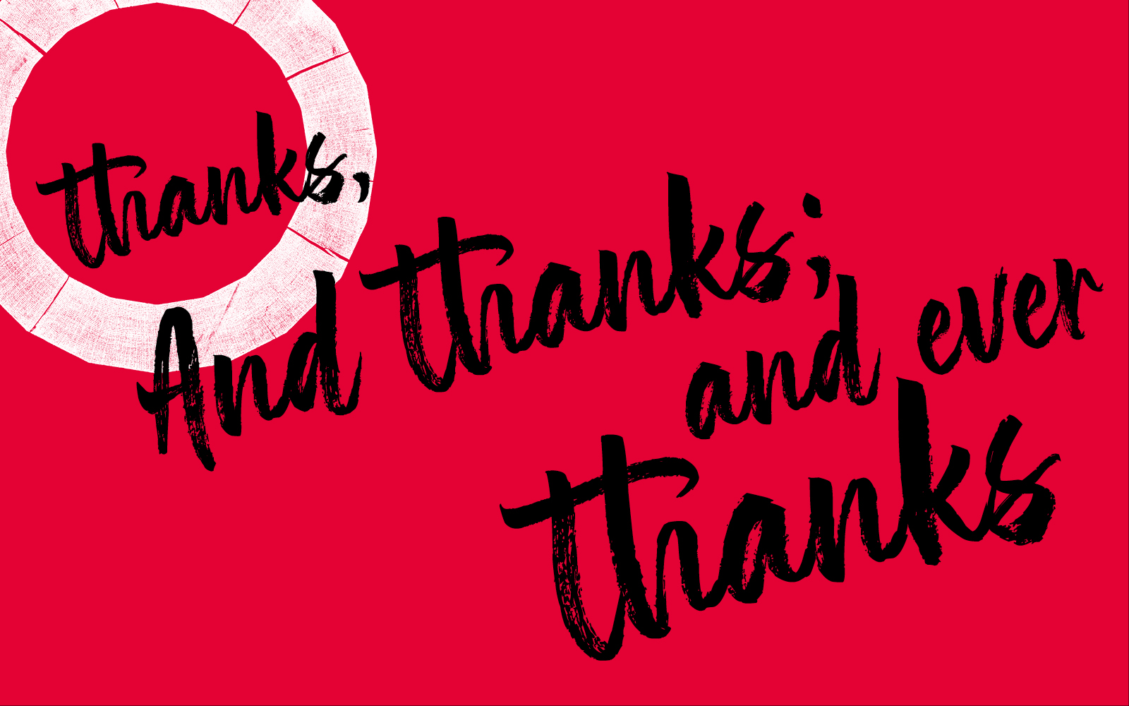 The words 'thanks and thanks and ever thanks' on a red background