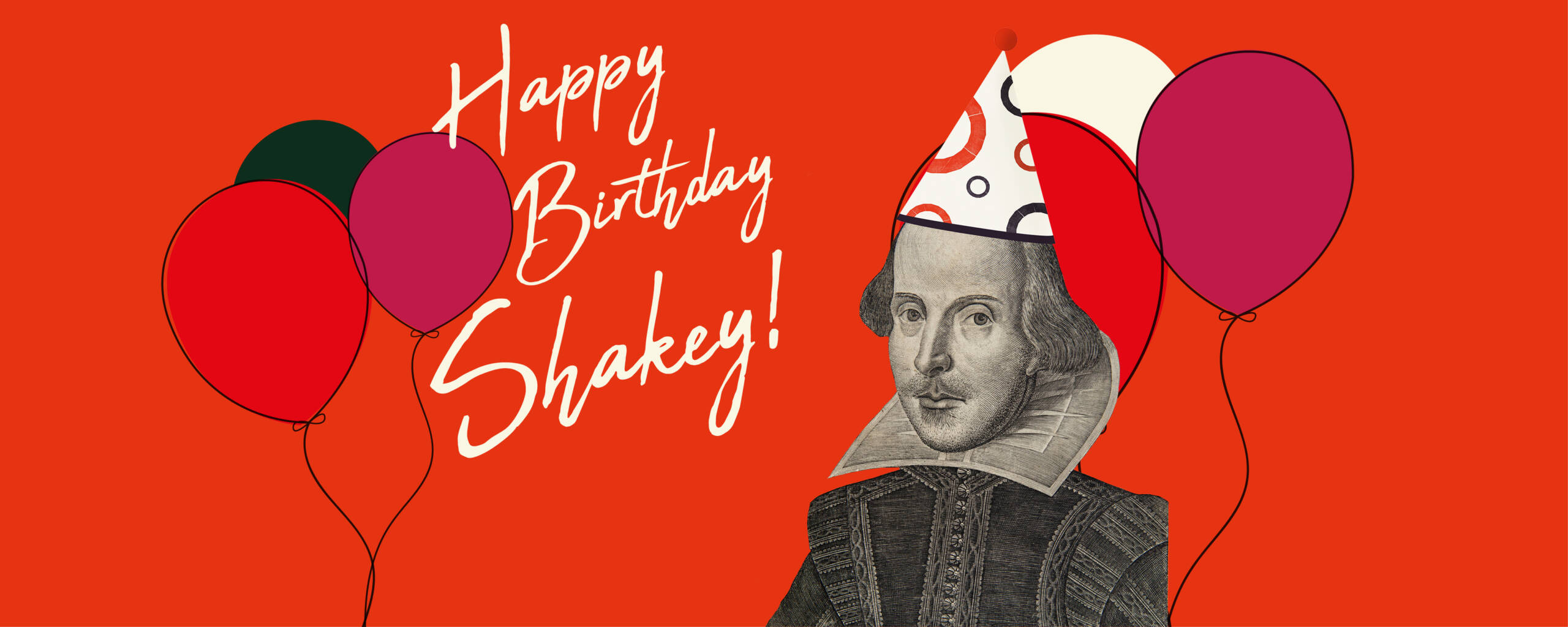 A bright red background with a cut out of Shakespeare, wearing a party hat, surrounded by balloons. Text reads: Happy Birthday Shakey!