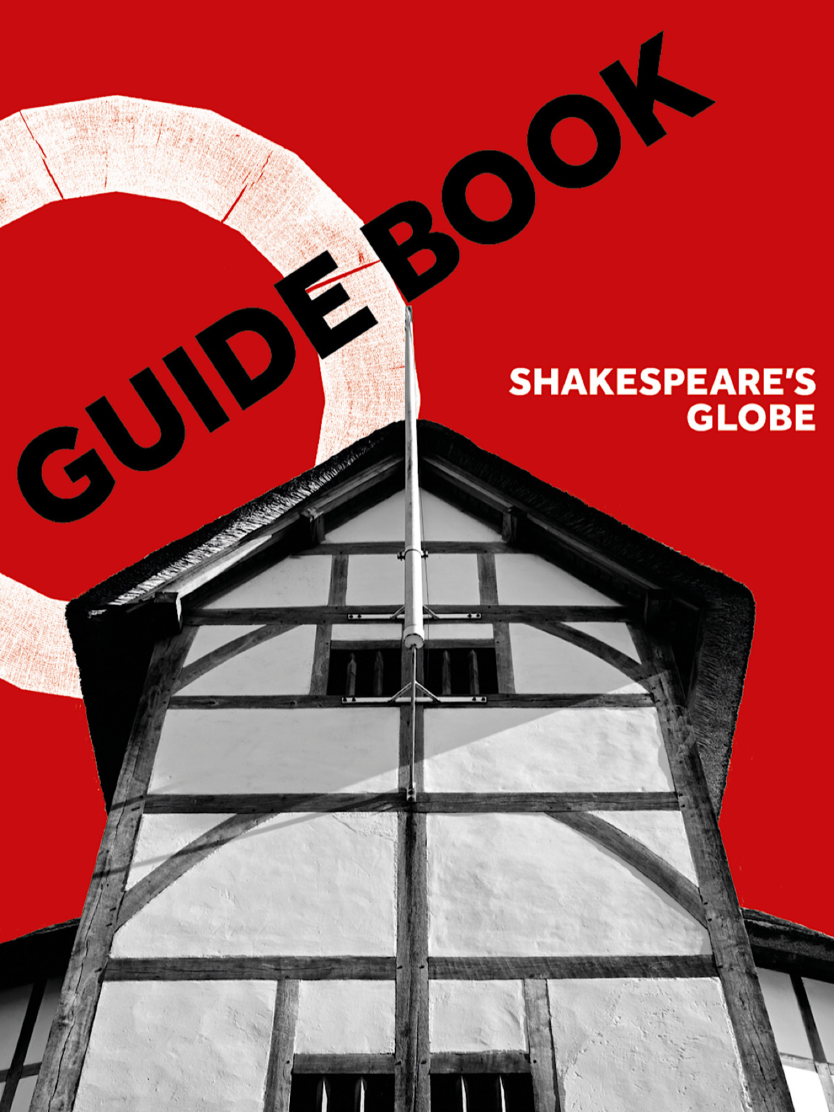 An collage graphic has a bright red background, a black and white image of a timber framed theatre and the word 'guidebook' at the top
