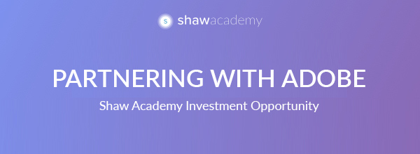 Partnering with Adobe | Shaw Academy Investment Opportunity