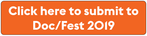 Click here to submit to Doc/Fest 2019