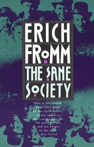 The sane society / Erich Fromm