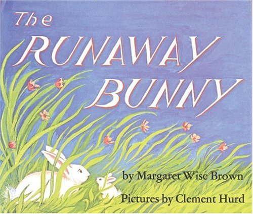 The runaway bunny / Margaret Wise Brown