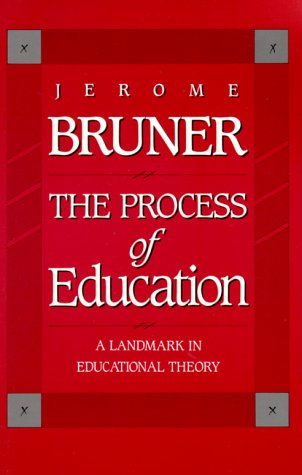 The process of education / Jerome S Bruner