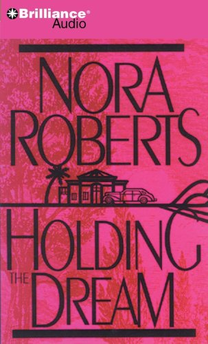 Holding the dream / Nora Roberts