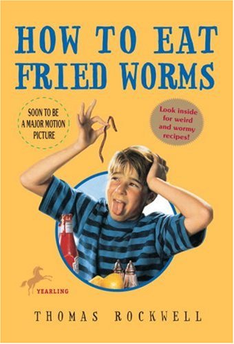 How to eat fried worms / Thomas Rockwell