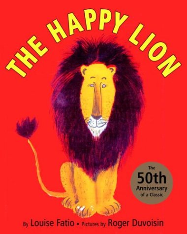 The happy lion / Louise Fatio