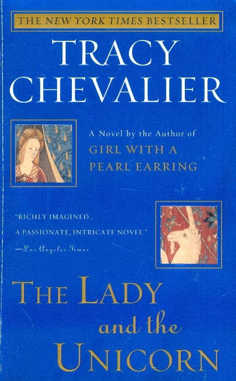 The lady and the unicorn / Tracy Chevalier