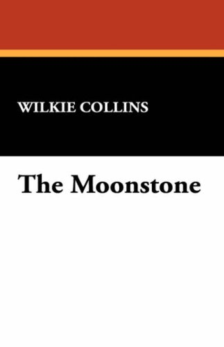 The Moonstone / Wilkie Collins