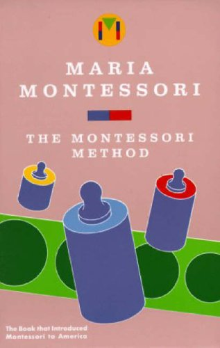 The montessori method / Maria Montessori
