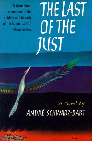 The last of the just / Andre Schwarz-bart