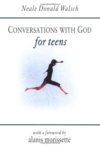 Conversations with god for teens - Neale Donald Walsch