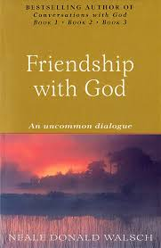 Friendship with God : An uncommon dialogue - Neale Donald Walsch