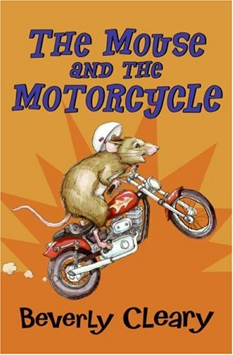 The mouse and the motorcycle / Beverly Cleary