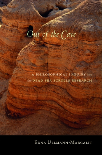 Out Of The Cave - A Philosophical Inquiry Into The Dead Sea Scrolls Research / עדנה אולמן-מרגלית