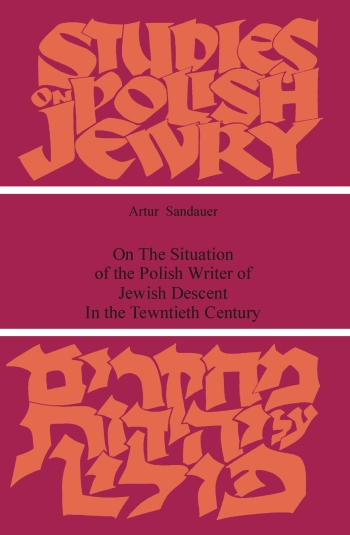 On The Situation Of The Polish Writer Of Jewish Descent In The Twentieth Century / ארתור סנדאואר