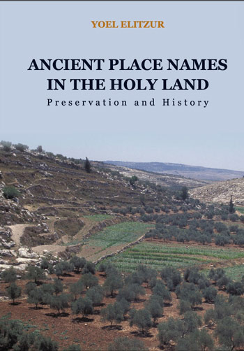 Ancient Place Names In The Holy Land - Preservation And History / יואל אליצור