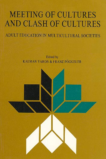 Meeting Of Cultures And Clash Of Cultures - Adult Education In Multicultural Societies /