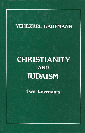 Christianity And Judaism - Two Covenants /