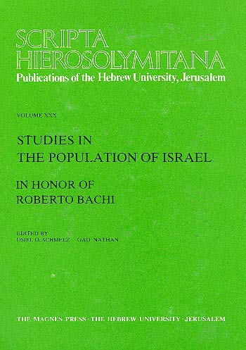 Studies In The Population Of Israel - Scripta Hierosolymitana, Vol. Xxx: In Honour Of Roberto Bachi /