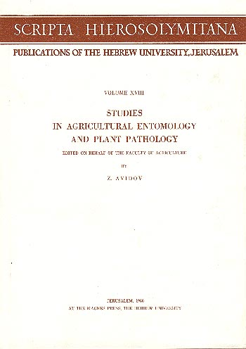 Studies In Agricultural Entomology And Plant Pathology - Scripta Hierosolymitana, Vol. Xviii /