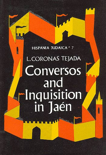 Conversos And The Inquisition In Jaen - Hispania Judaica Vol. Vii /