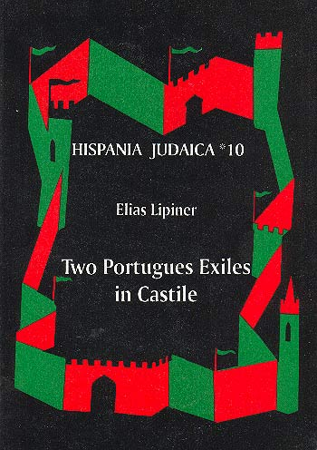 Two Portuguese Exiles In Castile - Dom David Negro And Dom Isaac Abravanel. Hispania Judaica Vol. X / אליהו ליפינר