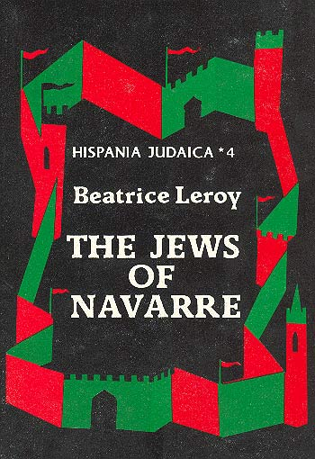 The Jews Of Navarre In The Late Middle Ages - Hispania Judaica Vol. Iv /