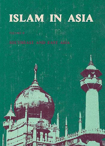 Islam In Asia  Vol. Ii: Southeast And East Asia /